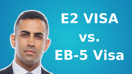 E2 Visa vs. EB-5 Visa