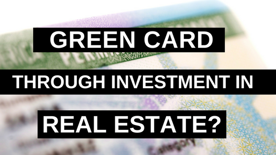 Green Card Through Investment in Real Estate?