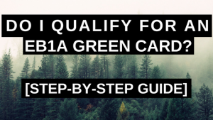 Do I Qualify for an EB1A Green Card? [Step-by-Step Guide]