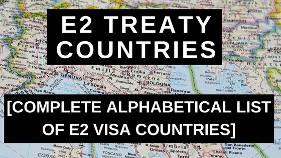 E2 Treaty Countries - Complete Alphabetical List of E2 Visa Countries