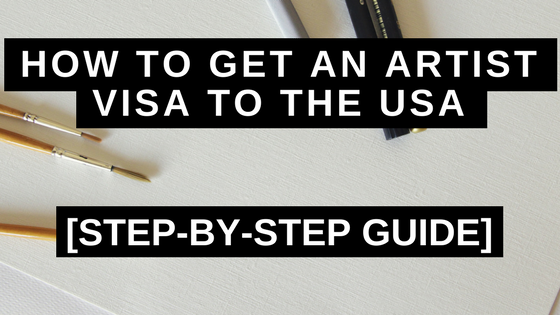 How to Get an Artist Visa to the USA - Step-by-Step Guide
