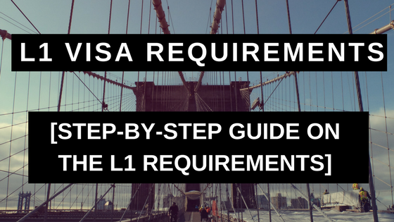 L1 Visa Requirements: Step-by-Step Guide on the L1 Requirements