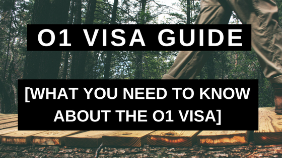 O1 Visa Guide - What You Need to Know About the O1 Visa