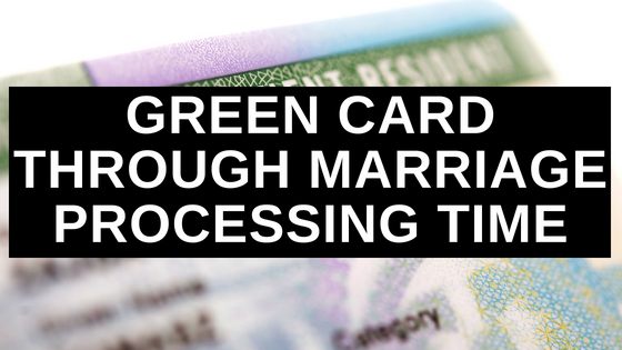 green card through marriage processing time  ashoori law