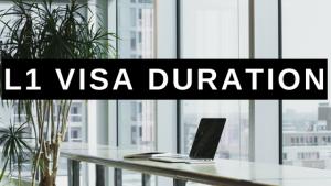 L1 Visa Duration