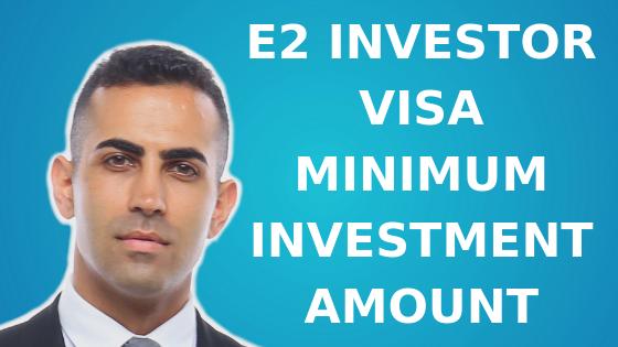 E2 Investor Visa Minimum Investment Amount