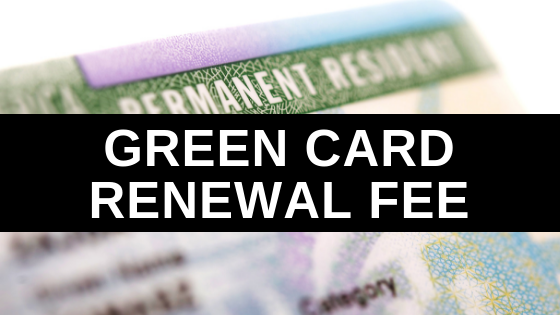 Green Card Renewal Fee