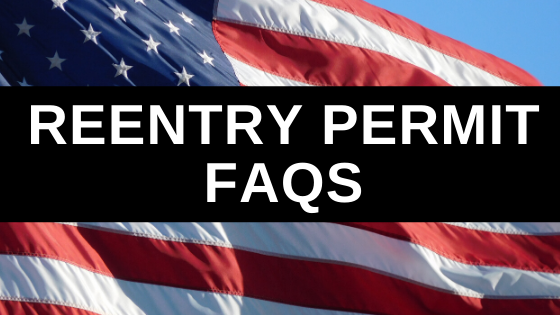 Reentry Permit FAQs