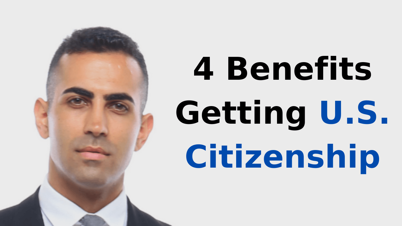 4 Benefits Getting U.S. Citizenship