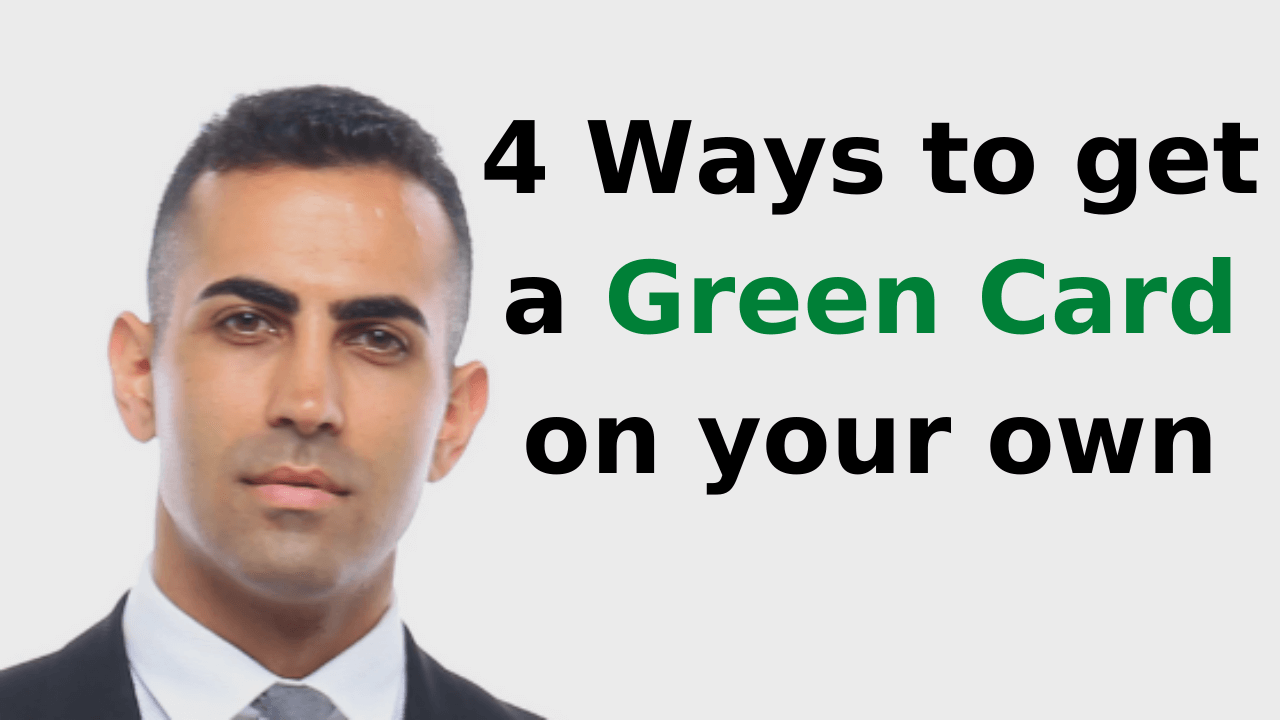 4 Ways to get a Green Card on your own