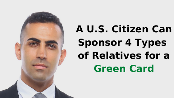 A U.S. Citizen Can Sponsor 4 Types of Relatives for a Green Card