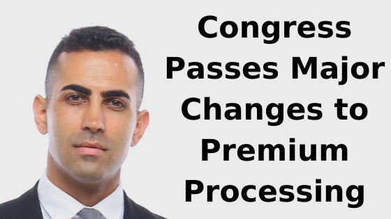 Congress Passes Major Changes to Premium Processing