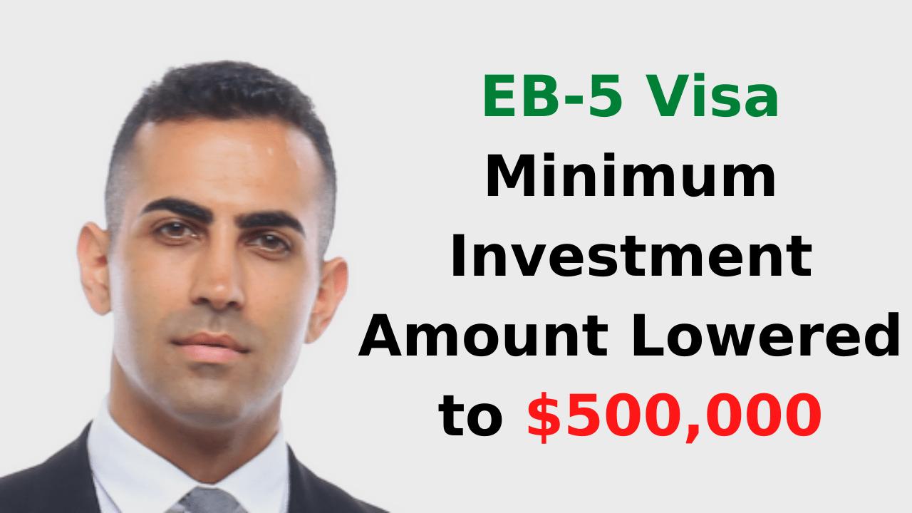 EB-5 Visa Minimum Investment Amount Lowered to $500,000