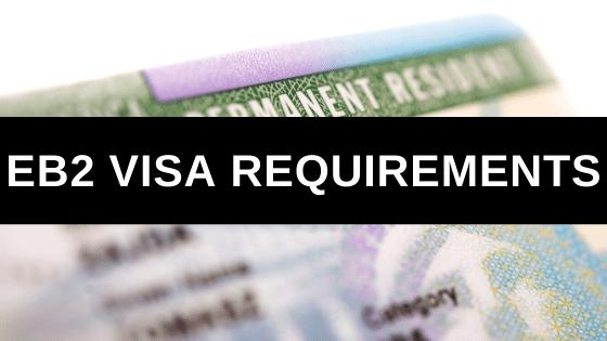 EB2 Visa Requirements