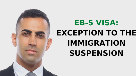 EB5 Visa Exception to the Immigration Suspension