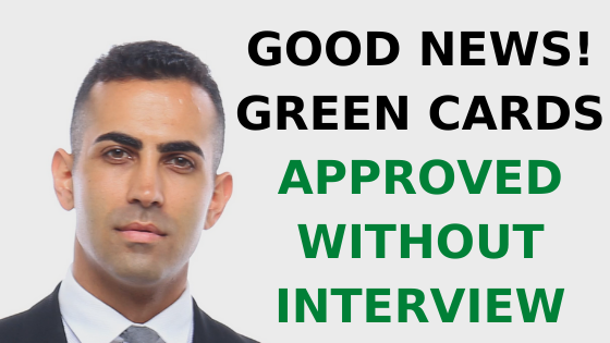 Good News! Green Cards Approved Without Interview