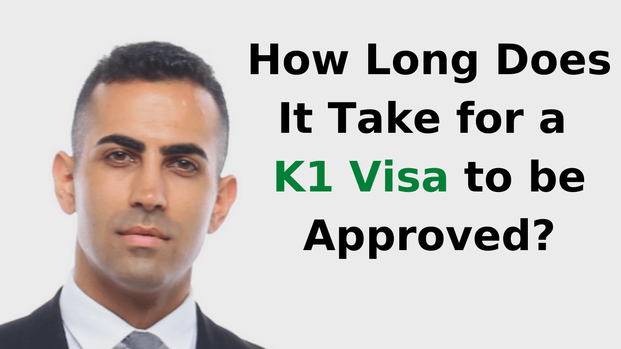 How Long Does It Take for a K1 Visa to be Approved