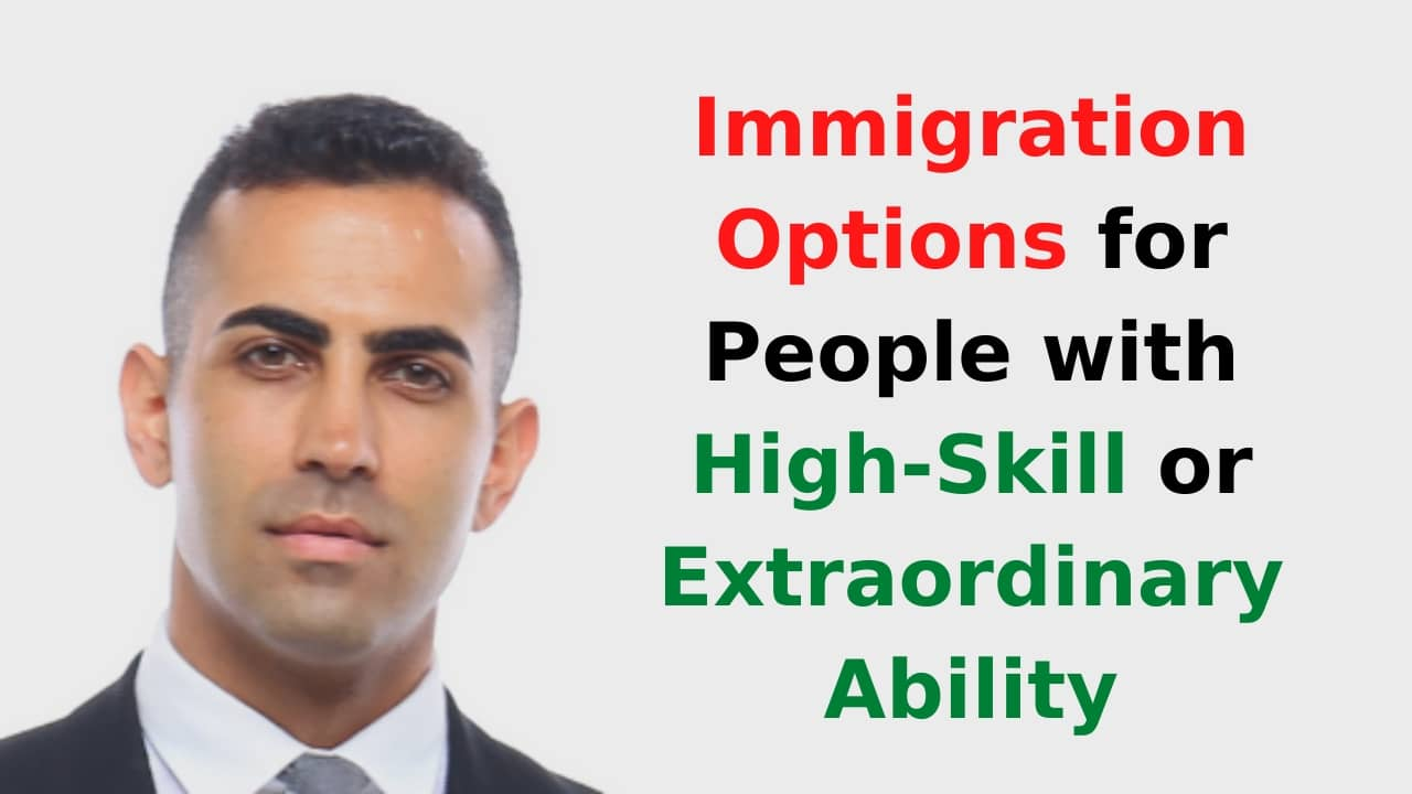 Immigration Options for People with High-Skill or Extraordinary Ability