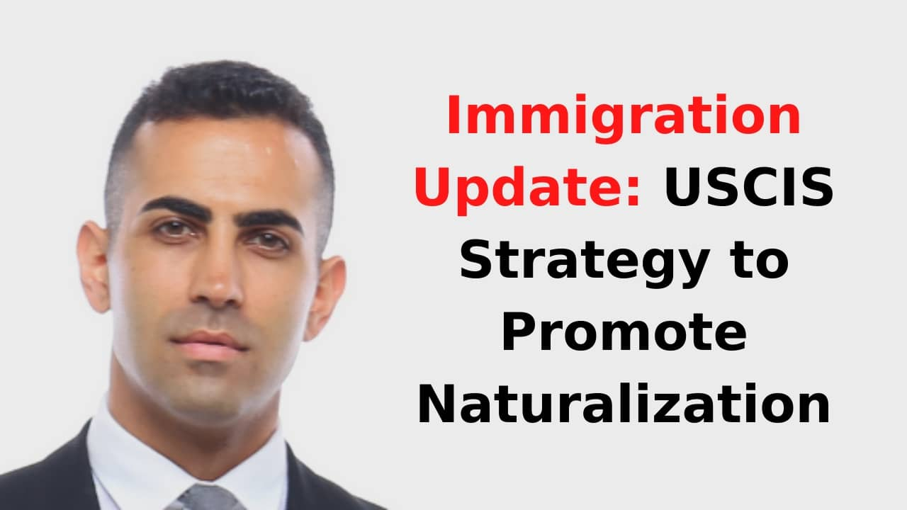 Immigration Update USCIS Strategy to Promote Naturalization