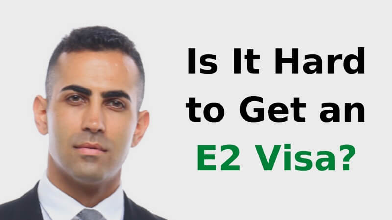 Is It Hard to Get an E2 Visa