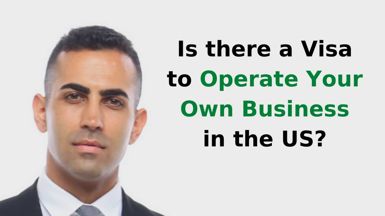 Is there a Visa to Operate Your Own Business in the US?