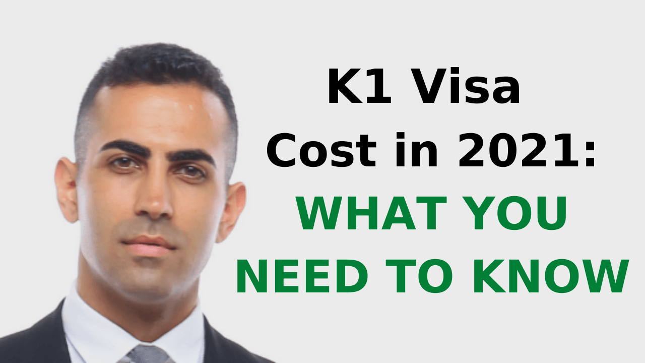 K1 Visa Cost in 2021_ What You Need to Know