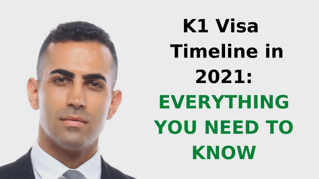 K1 Visa Timeline in 2021 - Everything You Need to Know