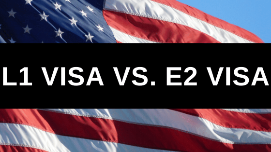 L1 Visa vs. E2 Visa