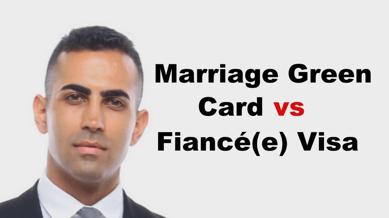 Marriage Green Card vs Fiance Visa