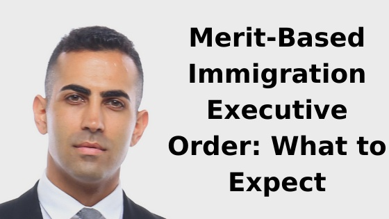 Merit-Based Immigration Executive Order_ What to Expect