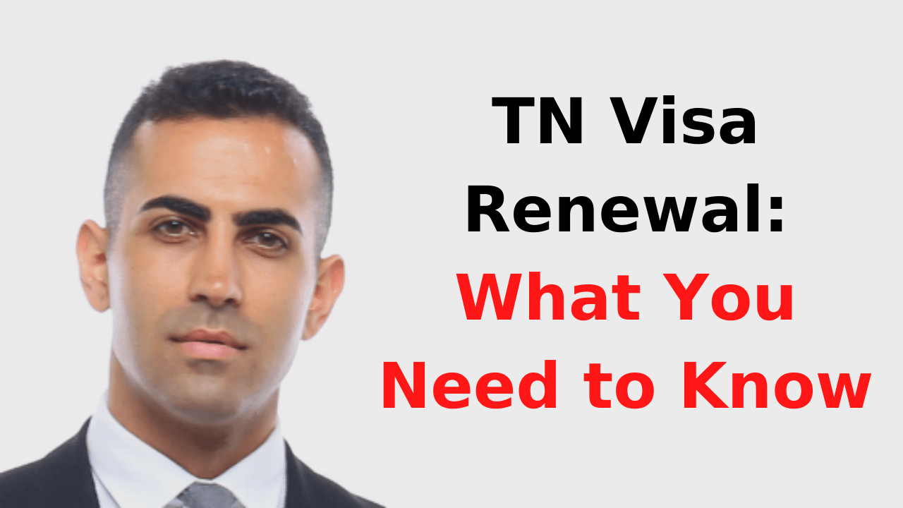 TN Visa Renewal - What You Need to Know