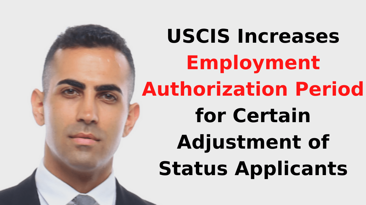 USCIS Increases Employment Authorization Period for Certain Adjustment of Status Applicants