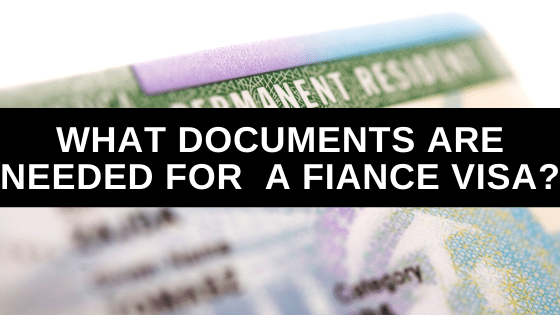 What Documents Are Needed for a Fiance Visa