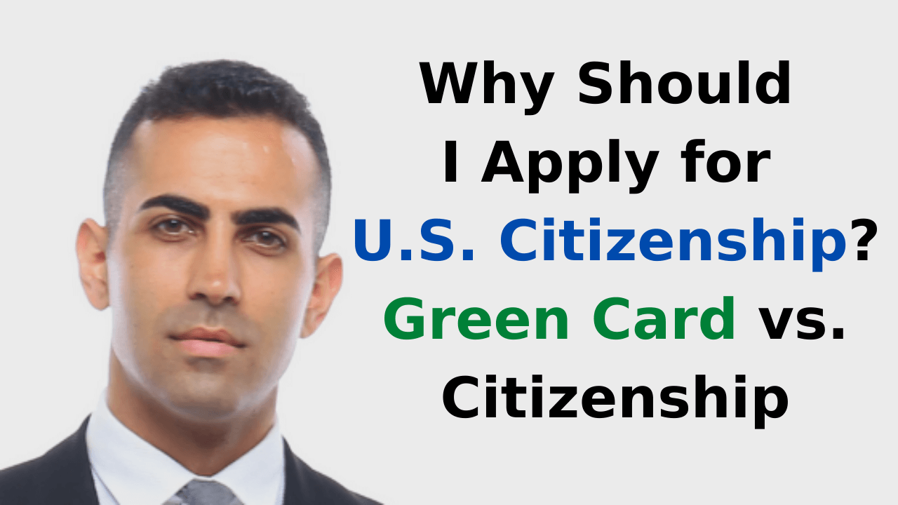 Why Should I Apply for U.S. Citizenship Green Card Vs. Citizenship