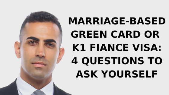 Marriage-Based Green Card or K1 Fiancé Visa: 4 Questions to Ask Yourself